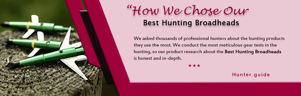 How We Chose Our Best Hunting Broadheads